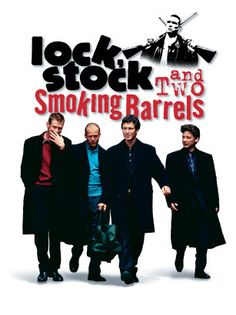 Lock, Stock and Two Smoking Barrels.  In my top ten along with Snatch, Pulp Fiction, Sin City...and you'll need to check back to see the rest of my top ten!