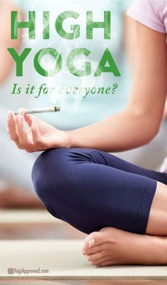 High Yoga: Weed and Yoga.  Didn't know this was a thing. What are your thoughts?