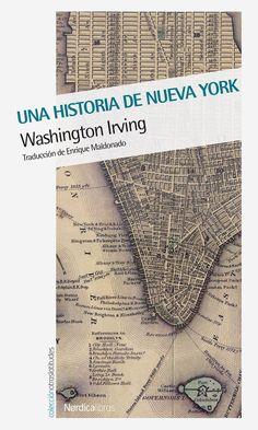 """""""Una historia de Nueva York"""" Washington Irving. Ésta no es una historia cualquiera. En 1809, un anciano caballero que responde al nombre de Diedrich Knickerbocker desaparece del hotel en el que se hospedaba, dejando en su habitación un par de alforjas que contienen un montón de hojas manuscritas"""