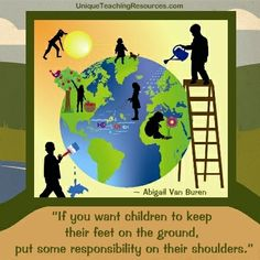 """""""If you want children to keep their feet on the ground, put some responsibility on their shoulders.""""  ~ Abigail Van Buren.  Download a FREE one page poster for this quote (and many more FREE quote posters) on this page of Unique Teaching Resources."""