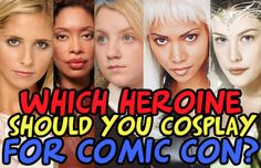 Which Heroine Should You Cosplay For Comic Con