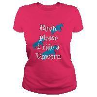 Bitch please I ride a Unicorn funny adult shirts cool blue horses humor design 2nd set of colors