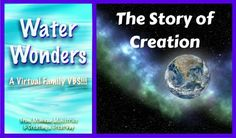 Water Wonders Welcome to Water Wonders: A Virtual Family Vacation Bible School!  Whether you are in need of a VBS because you couldn't make it to one, you just want to add a little fun to your family devotions, or you want to make memories before the summer is over….you are in the right place. …