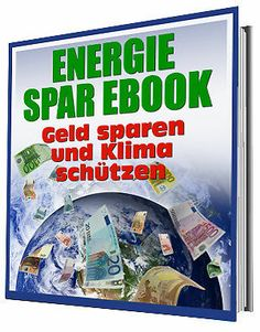 Energie Spar E-Book - Geld sparen und Klima schützen + Kartenlegen kostenlos