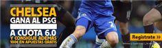 el forero jrvm y todos los bonos de deportes: betfair Chelsea gana PSG cuota 6 liga de campeones...
