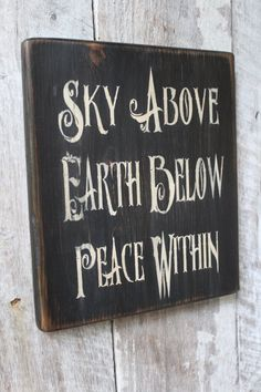 decor diy outdoor Sky Above Earth Below Peace Within Wood Sign Wiccan Wood Sign Boho Decor Hippie Decor Witch Decor Wiccan Blessing Nature Saying Wiccan Decor, Wiccan Altar, Wiccan Spells, Magic Spells, Magick, Witch Signs, Daisy, Halloween Signs, Kitchen Witch