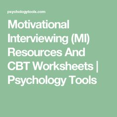 Motivational Interviewing (MI) Resources And CBT Worksheets   Psychology Tools
