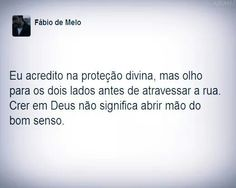 Exato! Pe. Fabio de Melo