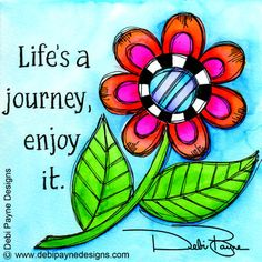 "Painting: ""Life's A Journey, Enjoy It!"""