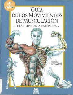GUÍA DE LOS MOVIMIENTOS DE MUSCULACIÓN. (GRATIS EN ESPAÑOL)