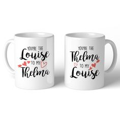 I Love Lucy You're The Louise To My Thelma and You're The Thelma To My Louise Mugs. See our collections for more!