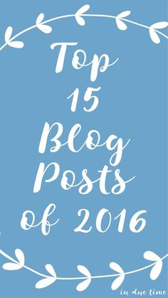 The top 15 viewed blog posts written in 2016!