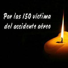 Por las 150 victimas del accidente aereo, compartelo!  #AccidenteAereo #Germanwings