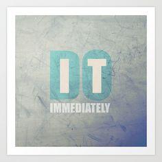 Do it immediately Art Print by Matisse Lin | Society6