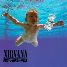 The Nevermind album cover shows a baby boy, alone underwater with a US dollar bill on a fishhook just out of his reach. Cobain conceived the idea while watching a television program on water births with Grohl.
