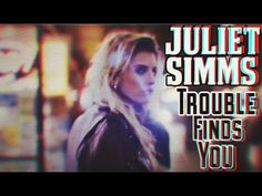Juliet Simms - Trouble Finds You (Official Music Video) - YouTube
