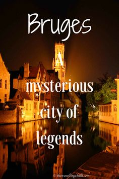 Bruges in Belgium, a mysterious city of legends | Bruges | Belgium #bruges #brugge #belgium