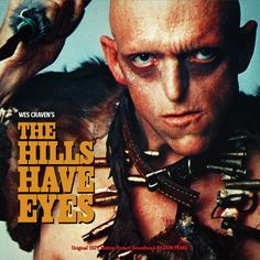 The Hills Have Eyes (Original 1977 Motion Picture Soundtrack) All Horror Movies, Zombie Movies, Sci Fi Movies, Horror Films, Scary Movies, Great Movies, The Hills Have Eyes, Wes Craven, Fiction Movies