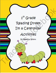1st Grade Reading Street Im a Caterpillar Activities product from Learning-With-Firsties on TeachersNotebook.com
