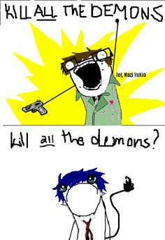 ahaha! i laughed so hard with this X'D and it's kinda funy because Yukio wanted to help Rin to become human again