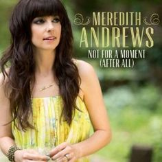Not For A Moment (After All) - Meredith Andrews