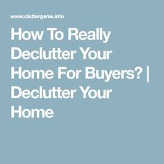 How To Really Declutter Your Home For Buyers? Home Organisation, Organization Hacks, Household Organization, Speed Cleaning, Cleaning Hacks, Getting Rid Of Clutter, Declutter Your Life, Selling Your House, Real Estate Tips