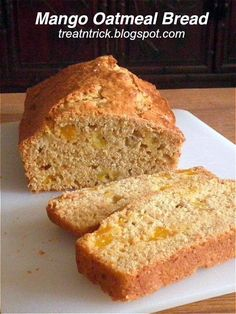 Mango Oatmeal Bread This is a delicious sweet quick bread made using dietary fiber rich rolled oat, plain flour and mango.