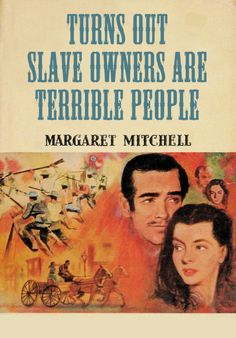 "Better Book Titles: Margaret Mitchell's ""Gone with the Wind,"" Submitted by Ken Schultz."