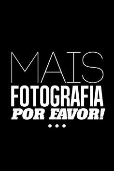 transforme ideias em fotografias [+] http://fotografeumaideia.com.br/ frase   frases   fotografia   fotografar