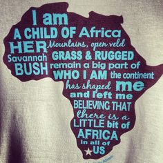 I am a child of Africa. African Map, African Safari, Tanzania, Kenya, African Quotes, African Tattoo, African Princess, Out Of Africa, My Roots