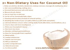I do many of these... // 21 Non-Dietary Uses for Coconut Oil | deliciousobsessions.com
