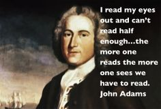 See how the relationship between John Adams and Abigail Smith began. Quotes By Famous People, People Quotes, I Love Books, Books To Read, John Adams Quotes, Reading Quotes, Reading Books, Founding Fathers, American Revolution