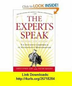 The Experts Speak  The Definitive Compendium of Authoritative Misinformation (9780679778066) Christopher Cerf, Victor S. Navasky , ISBN-10: 0679778063  , ISBN-13: 978-0679778066 ,  , tutorials , pdf , ebook , torrent , downloads , rapidshare , filesonic , hotfile , megaupload , fileserve