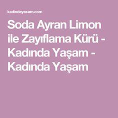 Soda Ayran Limon ile Zayıflama Kürü - Kadında Yaşam - Kadında Yaşam