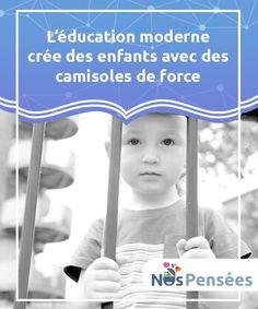 L'éducation moderne crée des enfants avec des camisoles de force.  Nous vivons dans une société où les parents ont de plus en plus tendance à surprotéger leurs enfants. Comment éviter cela?  #Psychologie