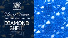 How to Crochet the Diamond Shell Stitch