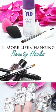 11 More Life Changing Beauty Hacks to safe you time and make life easier!