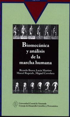Recomienda: Biomecánica y análisis de la marcha humana, por Ricardo Bravo , Lucía Martino, Marcel Rupcich y Miguel Cerrolaza. #UCV @ftapia @saberucv @araujoyandra