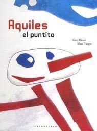 soñando cuentos: AQUILES, EL PUNTITO.