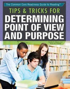 Tips & tricks for determining point of view and purpose. (2015). by Sandra K Athans.