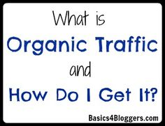 What is Organic Traffic and How Do I Get It? Benefits and Tips for Bloggers!