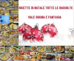 Ricette di Natale tutte le raccolte, tutte le raccolte in un unica grande raccolta di Natale, tantissime ricette facili realizzate per Natale 2015