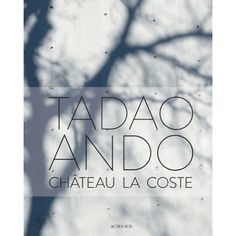 Tadao Ando - Château La Coste