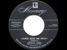 1955 HITS ARCHIVE: Dance With Me Henry - Georgia Gibbs (her #1 version) - One of the first R&R records.