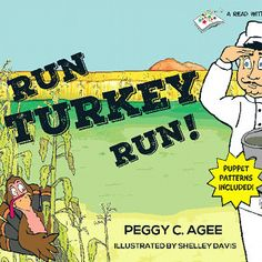 Run, Turkey, Run uses simple, repetitive text and colorful illustrations and highlights prepositions. Children ask for this delightful story again and again.