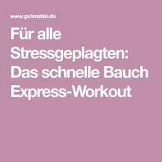 Für alle Stressgeplagten: Das schnelle Bauch Express-Workout