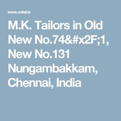 M.K. Tailors in Old New No.74/1, New No.131 Nungambakkam, Chennai, India