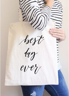 Best Day Ever Tote Bag by Cadeau & Co. | www.cadeauandco.com | Quote Tote Bag, Totes With Sayings, Best Day Ever, Calligraphy Tote Bag, Canvas Tote Bag, Wedding Gift, Gift for Bride, Bridesmaids Gift