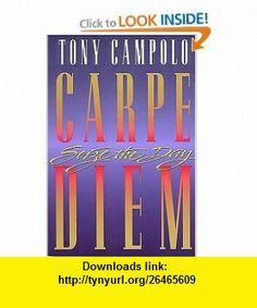 Carpe Diem Tony Campolo , ISBN-10: 0849936802  ,  , ASIN: B000ENBRZK , tutorials , pdf , ebook , torrent , downloads , rapidshare , filesonic , hotfile , megaupload , fileserve