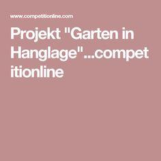 """Projekt """"Garten in Hanglage""""...competitionline"""